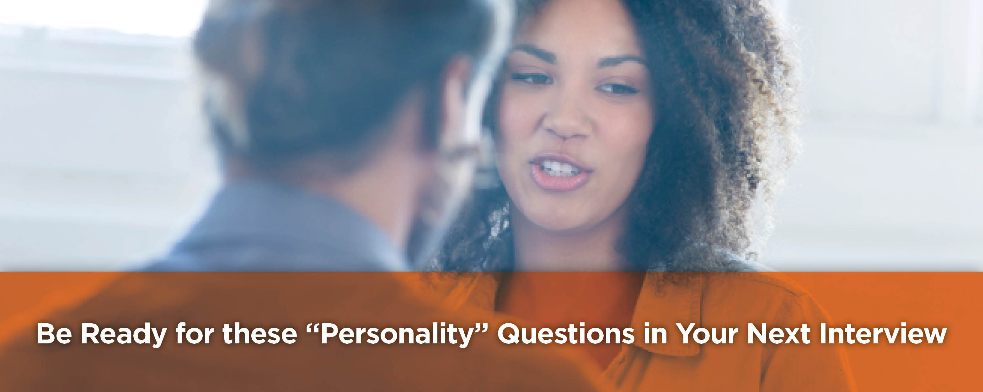 be ready for these personality questions in your next interview