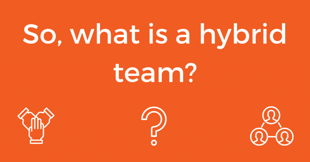 What is a hybrid team