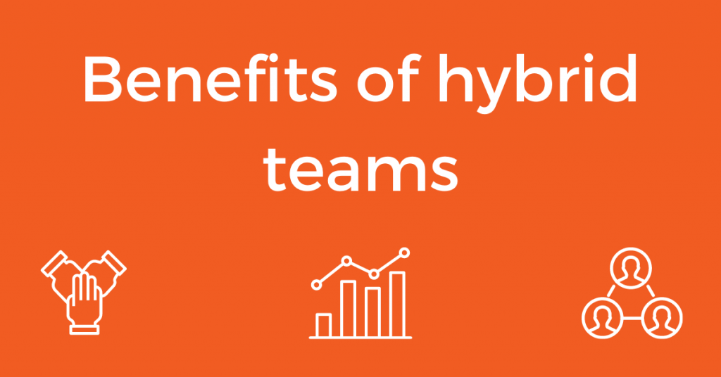 Benefits of hybrid teams