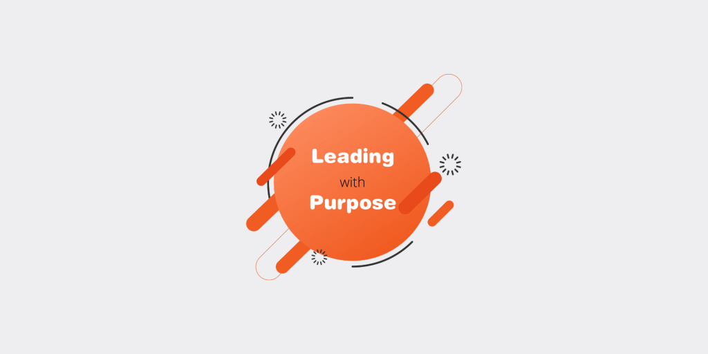Leading with Purpose Blog Series